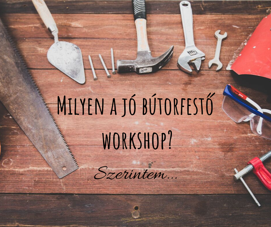 Bútorfestő workshop
